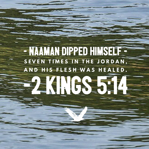 Image result for Naaman Go and dip in the Jordan river